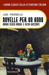 Copertina Novelle per un anno. Amori senza amore e altri scritti
